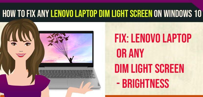 How to Fix Any Lenovo Laptop Dim Light Screen on Windows 10