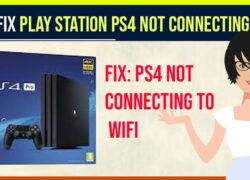 How to Fix Playstation PS4 Not Connecting to Wifi