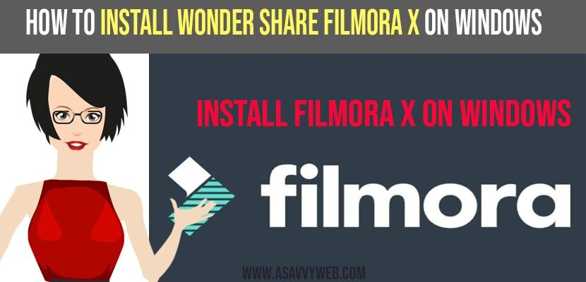 Install Wondershare Filmora X On Windows