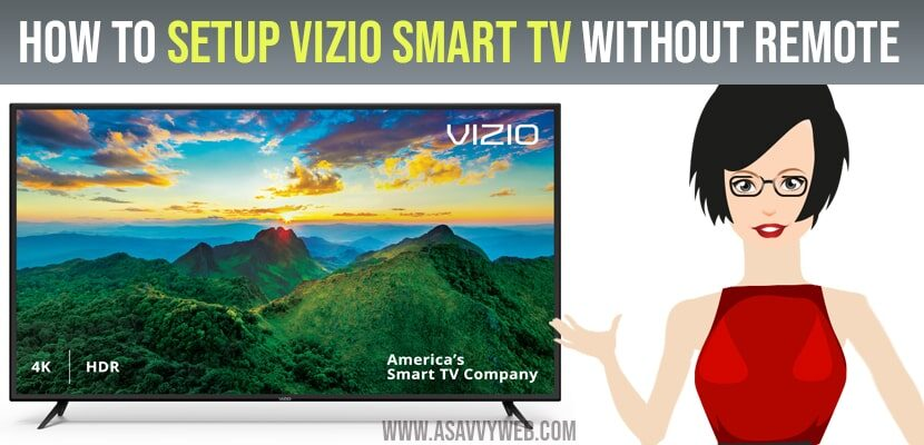 How to Setup VIZIO Smart TV Without Remote
