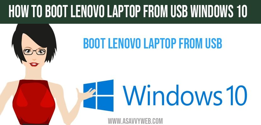 How to boot Lenovo laptop from USB windows 10