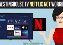 Westinghouse TV Netflix Not Working