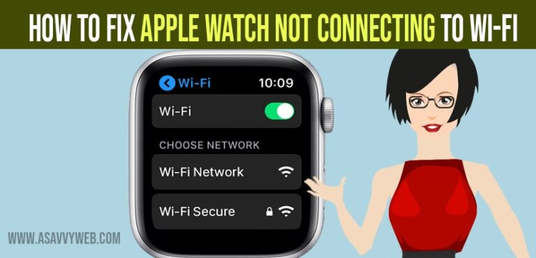 Apple watch not connecting to Wi-Fi