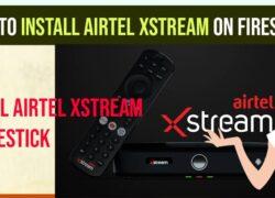 nstall airtel xstream on Firestick