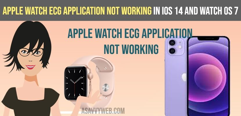 Apple Watch ECG Application Not Working in iOS 14 and Watch OS7