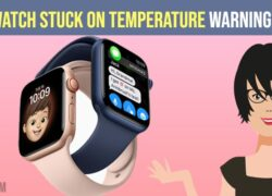 Apple Watch Stuck on Temperature Warning Screen