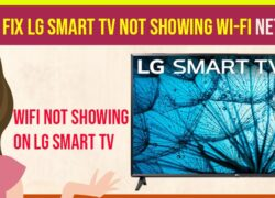 LG Smart tv Not Showing Wi-Fi Network