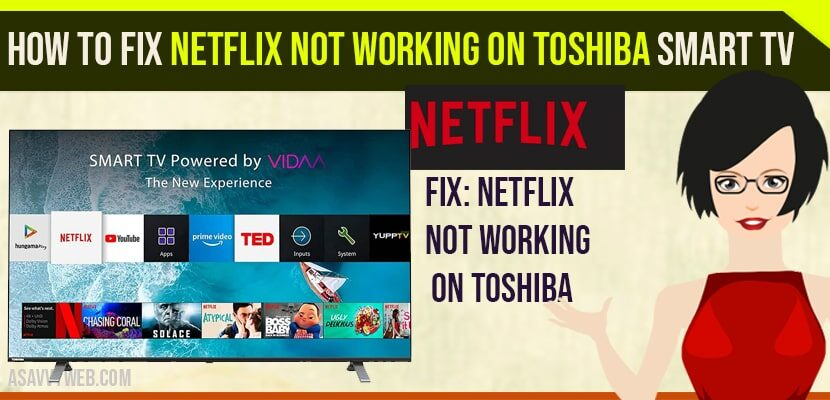 How to Fix Netflix Not Working on Toshiba Smart tv
