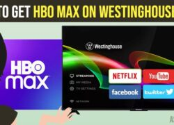 How to Get HBO max on Westinghouse TV