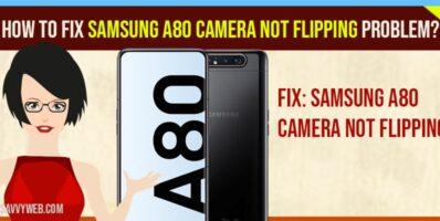 Samsung A80 Camera not Flipping Problem