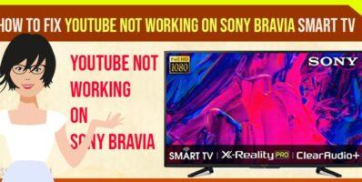 YouTube Not Working on Sony Bravia Smart tv