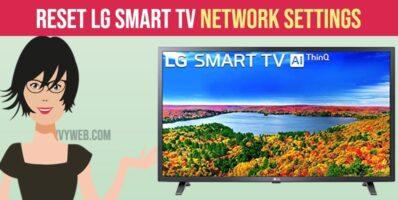 Reset LG Smart TV Network Settings