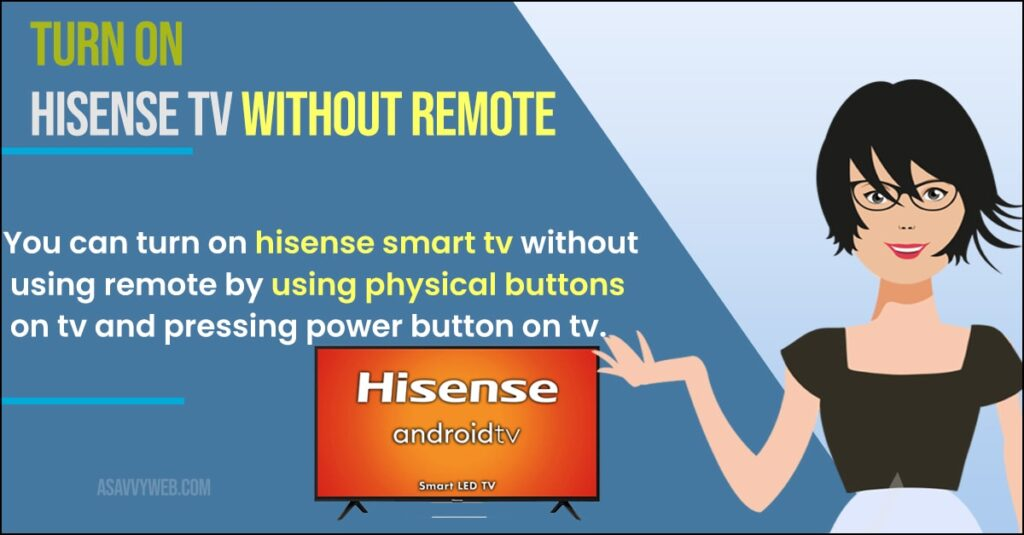 turn on hisense smart tv without remote