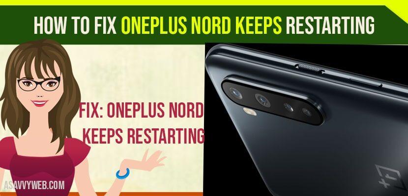 Fix OnePlus Nord keeps Restarting