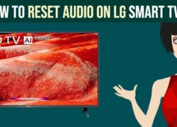 Reset Audio and Video on LG Smart TV