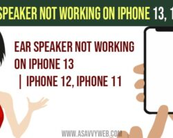 Ear speaker not working on iPhone 13