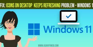 Fix: Icons on Desktop Keeps Refreshing Problem - Windows 11