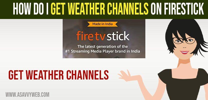 Get Weather Channels on Firestick