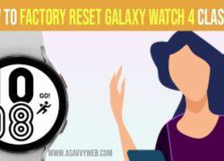 factory reset galaxy watch 4