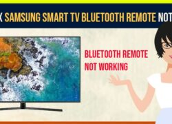How to Fix Samsung Smart tv Bluetooth Remote Not Working