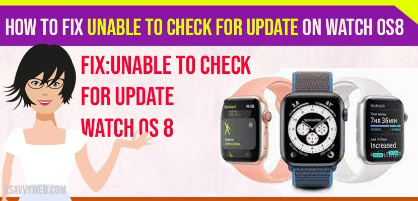 Unable to Check for Update on Watch OS8