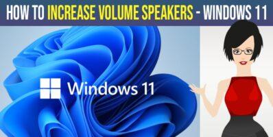 Improve and increase volume speakers in windows 11