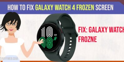How to fix Galaxy Watch 4 Frozen Screen