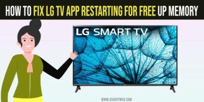 LG TV App Restarting for Free UP Memory