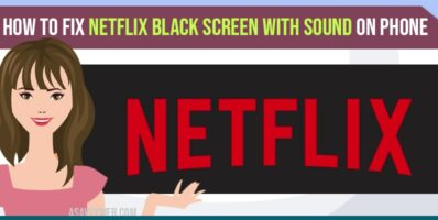 Netflix Black Screen With Sound on Phone