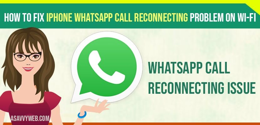 How to fix iPhone WhatsApp Call Reconnecting Problem on Wi-Fi