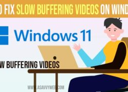 How to fix slow buffering videos on windows 11