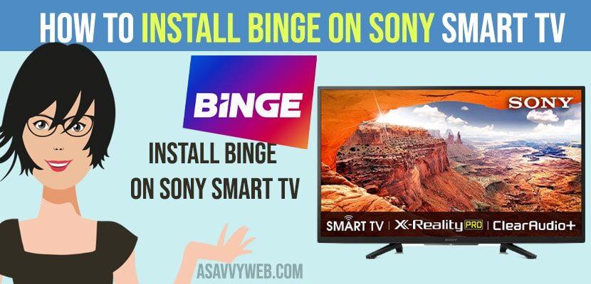How to Install Binge on Sony Smart TV