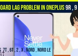 Fix Keyboard Lag Problem in OnePlus 9r , 9 Pro , 8t , 7t , 6t , 2 , X , Nord , Nord le