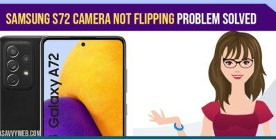 Samsung S72 Camera Not Flipping Problem Solved
