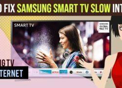 Samsung Smart tv slow internet connection