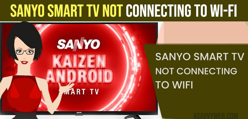 How to fix Sanyo Smart tv Not Connecting to Wi-Fi