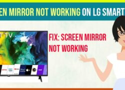 Screen Mirror Not Working on LG Smart TV