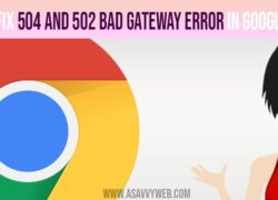 how to fix 504 and 502 bad gateway time out error in google chrome