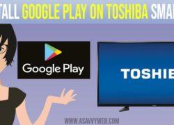 install google play store on toshiba smart tv