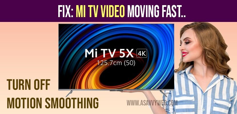 How to Fix MI tv video moving fast