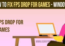 fix fps drop for gaming in windows 11 and windows 10