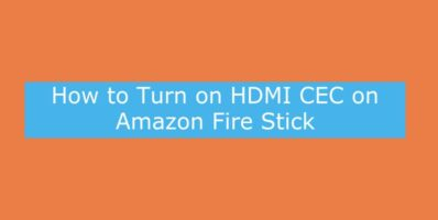 How to Turn on HDMI CEC Firestick