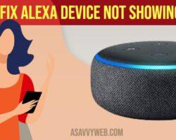 Fix Alexa Device Not Showing on App