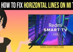 how to fix horizontal lines on mi-tv